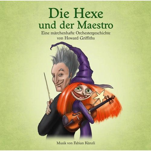 Die Hexe und der Maestro - Eine märchenhafte Orchestergeschichte von Howard Griffiths von Howard Griffiths