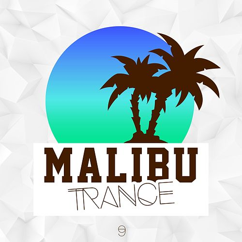 Malibu Trance, Vol. 9 von Various Artists