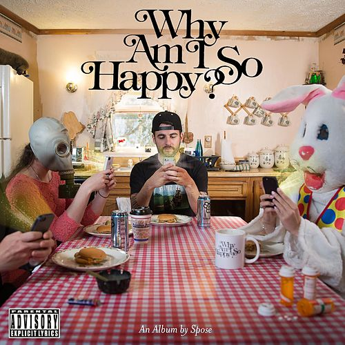 Why Am I So Happy? by Spose