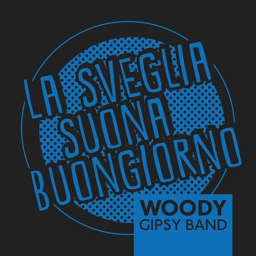 La Sveglia Suona Buongiorno by Woody Gipsy Band