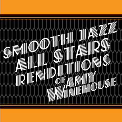 Smooth Jazz All Stars Renditions of Amy Winehouse von Smooth Jazz Allstars