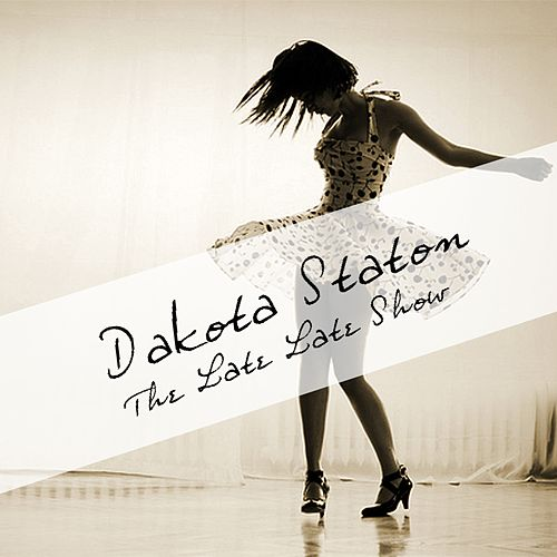 The Late Late Show von Dakota Staton
