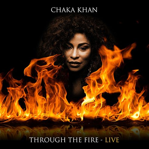 Through The Fire - Live by Chaka Khan