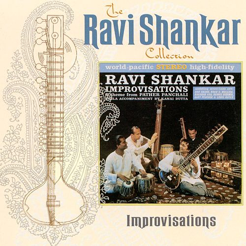 The Ravi Shankar Collection: Improvisations by Ravi Shankar