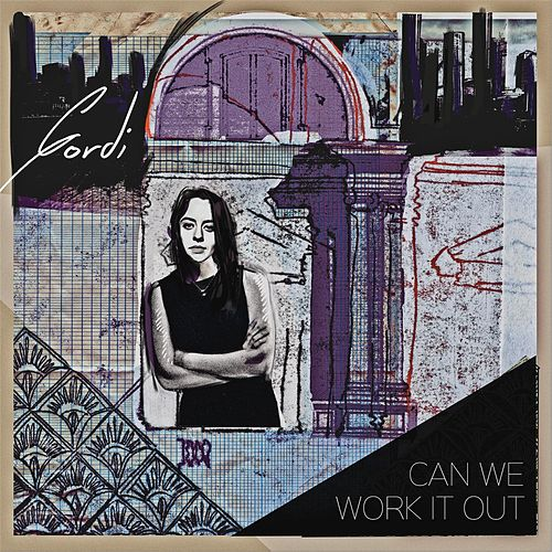 Can We Work It Out by Gordi