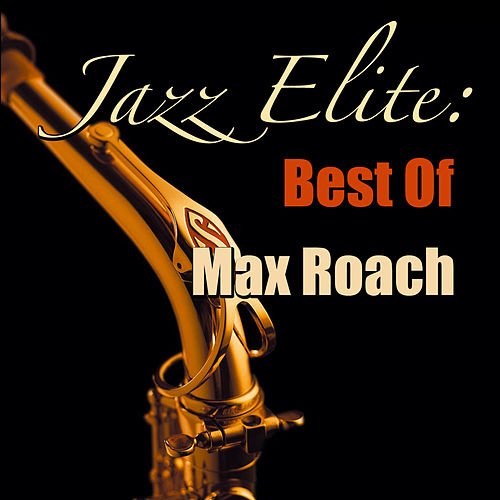 Jazz Elite: Best Of Max Roach de Max Roach