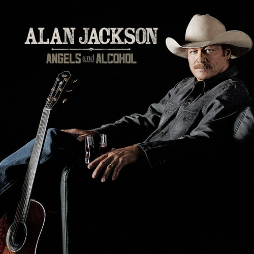 Angels And Alcohol von Alan Jackson