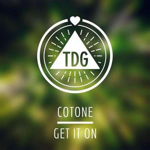 Get It On von Cotone