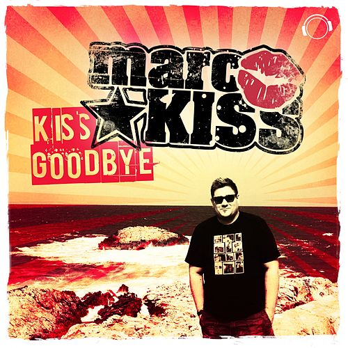 Kiss Goodbye von Marc Kiss