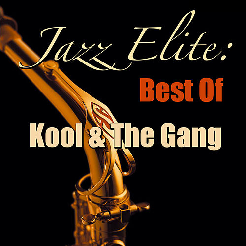 Jazz Elite: Best Of Kool & The Gang by Kool & the Gang