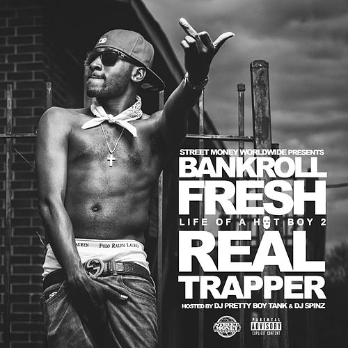Life Of A Hot Boy 2 : Real Trapper by Bankroll Fresh