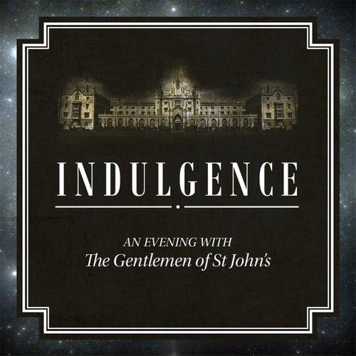 Indulgence by The Gentlemen of St John's