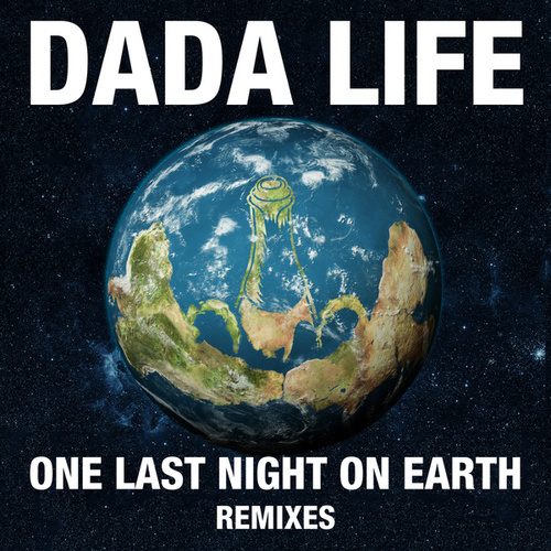 One Last Night On Earth (Remixes) de Dada Life