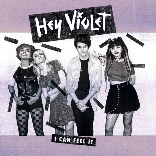 I Can Feel It by Hey Violet