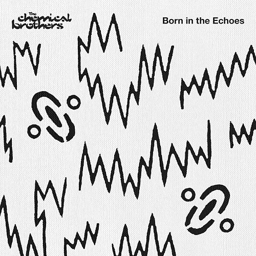 Born In The Echoes (Deluxe Edition) by The Chemical Brothers