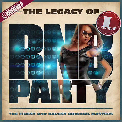 The Legacy of Rn'B Party de Various Artists