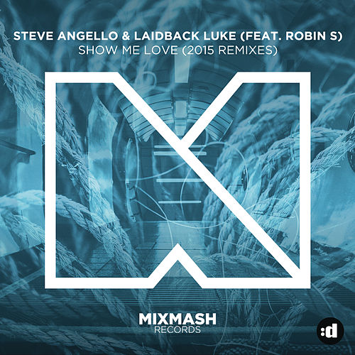 Show Me Love by Laidback Luke