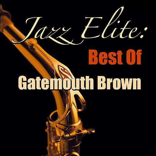 Jazz Elite: Best Of Gatemouth Brown by Clarence 'Gatemouth' Brown