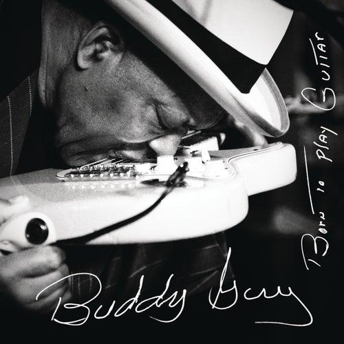 Born To Play Guitar de Buddy Guy