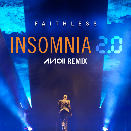 Insomnia 2.0 (Avicii Remix [Radio Edit]) by Faithless
