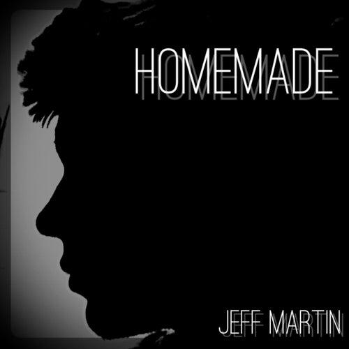 Homemade by Jeff Martin