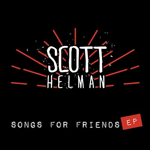 Songs For Friends - EP by Scott Helman