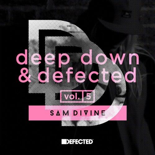 Deep Down & Defected Volume 5: Sam Divine Mixtape von Sam Divine