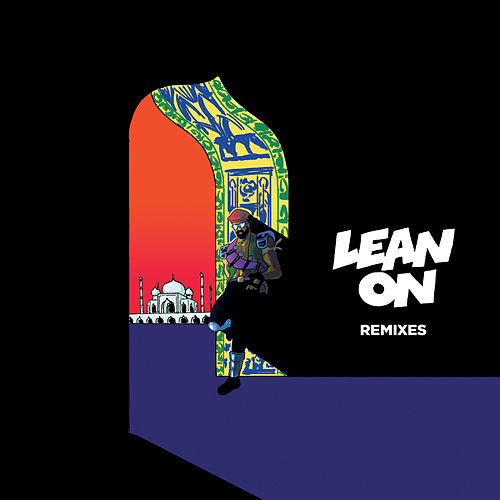 Lean On (Remixes) [feat. MØ & DJ Snake] von Major Lazer