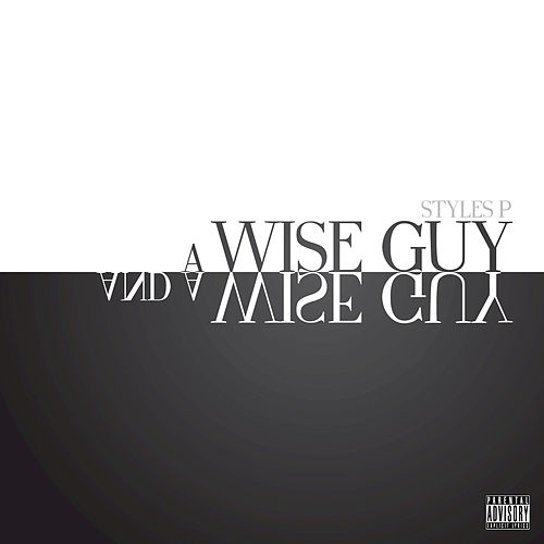 A Wise Guy and a Wise Guy de Styles P