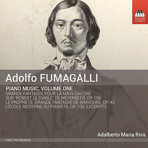 Fumagalli: Piano Music, Vol. 1 by Adalberto Maria Riva