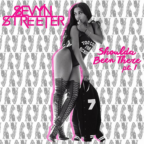Shoulda Been There Pt. 1 by Sevyn Streeter