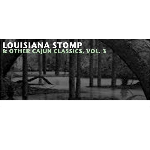 Louisiana Stomp & Other Cajun Classics, Vol. 3 de Various Artists