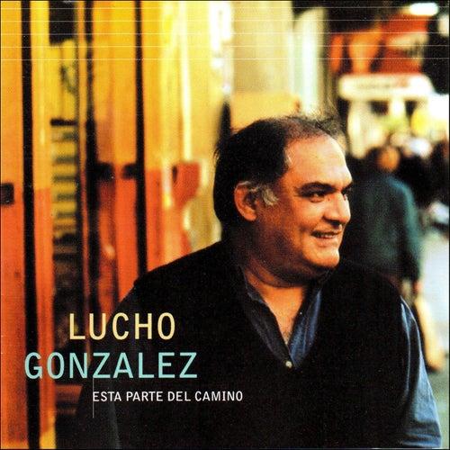 Esta Parte del Camino de Lucho González