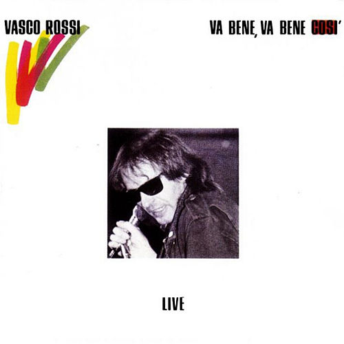Va Bene, Va Bene Così (Remastered) di Vasco Rossi