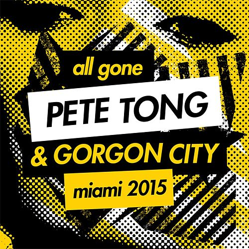 All Gone Pete Tong & Gorgon City Miami 2015 Mixtape de Gorgon City