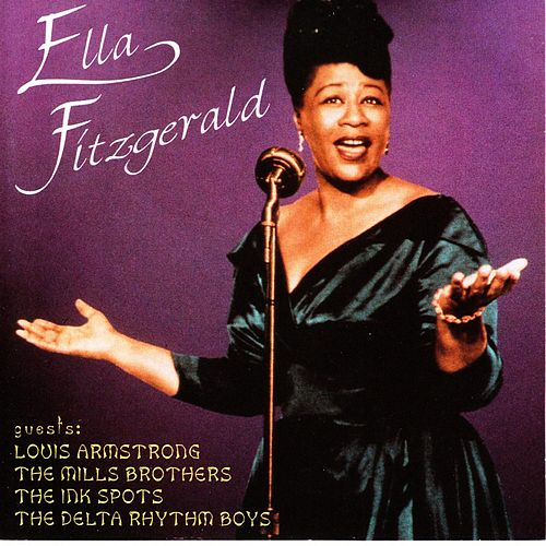 Ella With Louis Armstrong, The Mills Brothers, The Ink Spots & The Delta Rhythm Boys von Ella Fitzgerald
