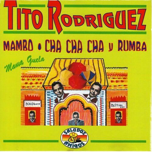 Mambo, Cha, Cha, Cha, Mama Guela von Tito Rodriguez