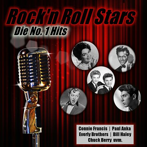 Rock'n Roll Stars Die No. 1 Hits (Connie Francis, Paul Anka, Everly Brothers, Bill Haley, Chuck Berry) by Various Artists
