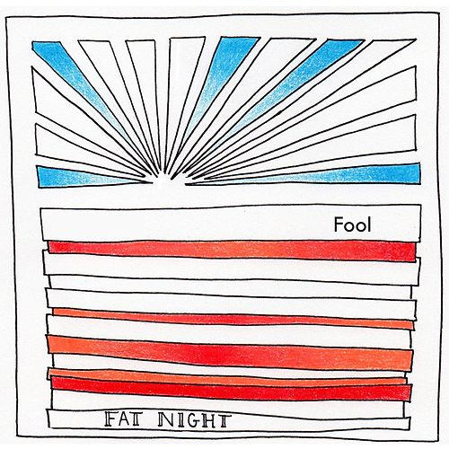 Fool by Fat Night