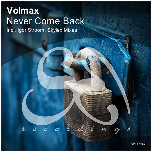 Never Come Back von Volmax