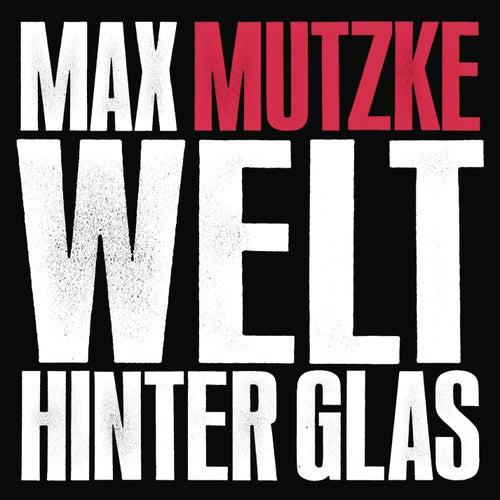 Welt hinter Glas von Max Mutzke