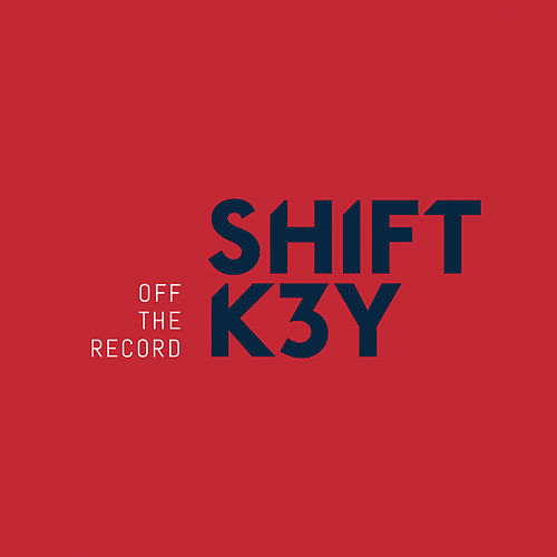 Off the Record von Shift K3y