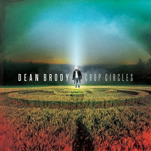 Crop Circles by Dean Brody