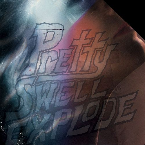 Pretty Swell Explode by Various Artists