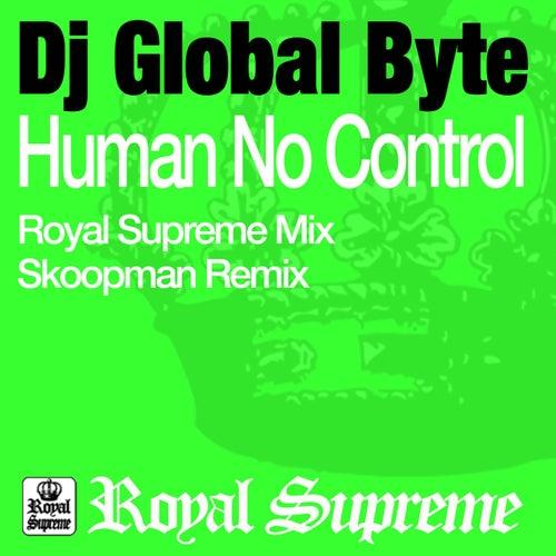 Human No Control by DJ Global Byte