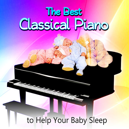 The Best Classical Piano to Help Your Baby Sleep –    by Agnese