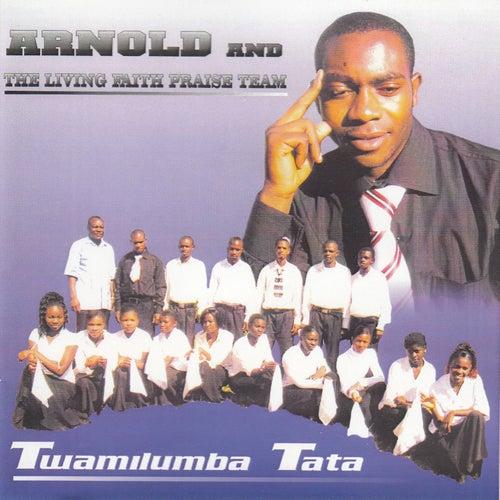 Twamilumba Tata by Arnold