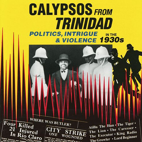 Calypsos From Trinidad: Politics... by Various Artists