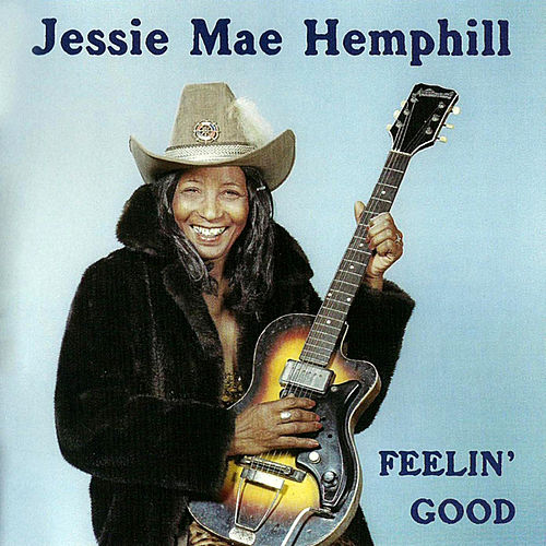 Feelin' Good de Jessie Mae Hemphill