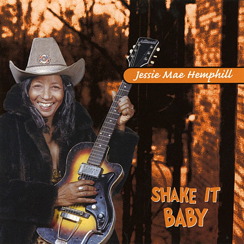 Heritage of the Blues: Shake It, Baby! de Jessie Mae Hemphill
